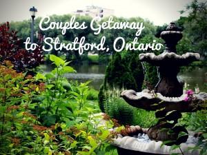 Stratford,Ontario , what to do