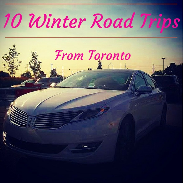 10 winter road trip from toronto