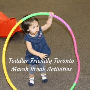 March Break in Toronto with Young Kids