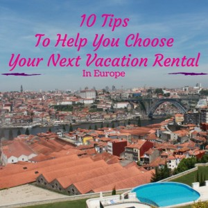 10 Tips for Finding Short Term Vacation Rentals in Europe