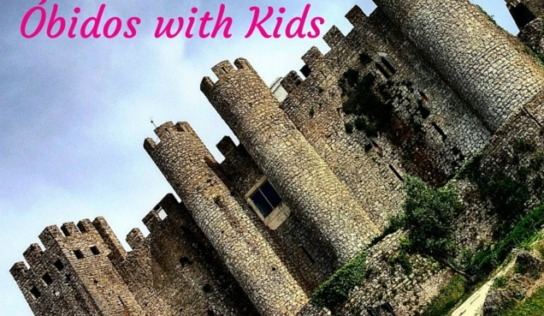 Óbidos with Kids #MurphysDoPortugal