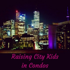 City Centre Condo Living with Young Kids