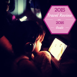 2015 Travel Reflections and 2016 Travel Promises