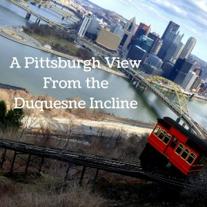 Pittsburgh views from the Duquesne Incline #MurphysDoPittsburgh
