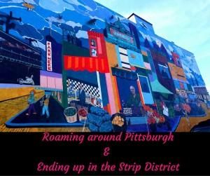 Roaming around Pittsburgh