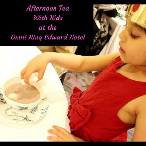 Afternoon TeaWith Kidsat theOmni King Edward Hotel