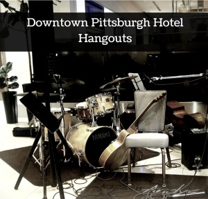 Downtown Pittsburgh Hotel Hangouts