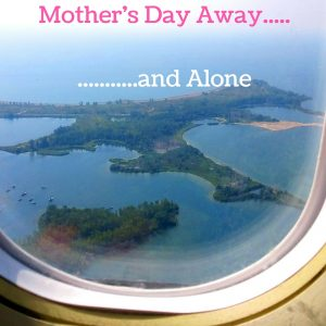 Mothers Day Away......
