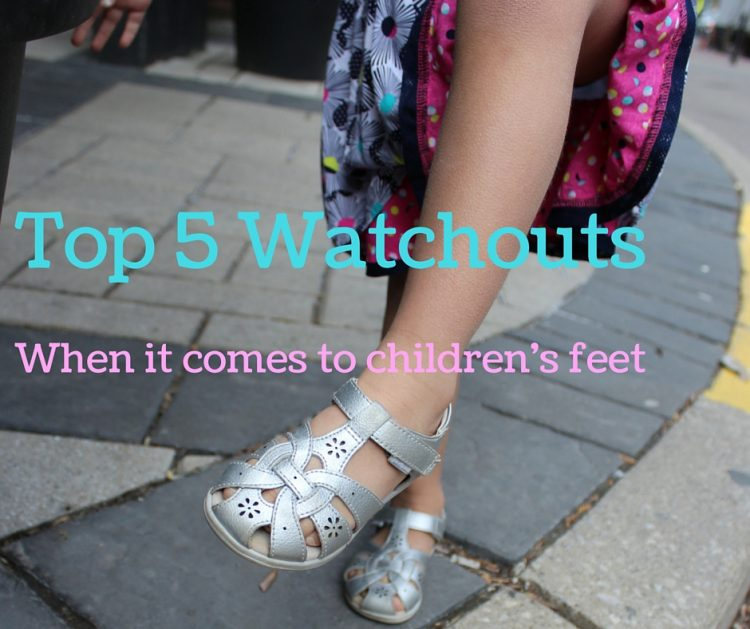 Top 5 things to keep an eye out for when it comes to children's feet