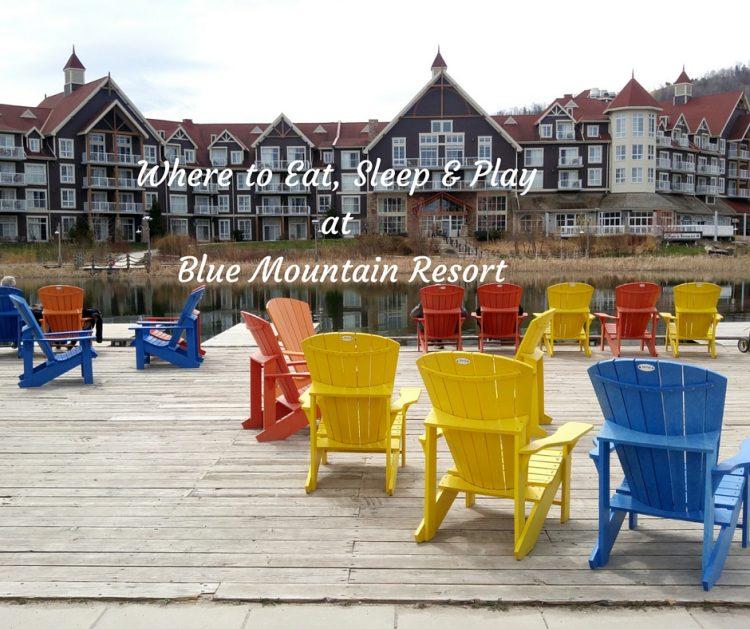 Where to Eat, Sleep & Play at Blue Mountain Resort