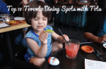 Top 10 Toronto Dining Spots with Toddlers