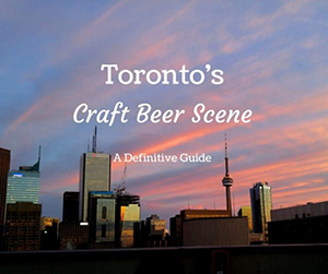 The Best Places in Toronto for Craft Beer
