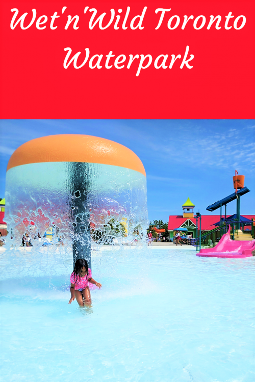 Wet n Wild Toronto with small kids .