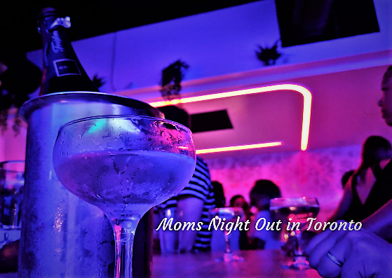 Where to go : moms night out Toronto