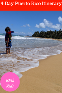 4 day Puerto Rico Itinerary with kids