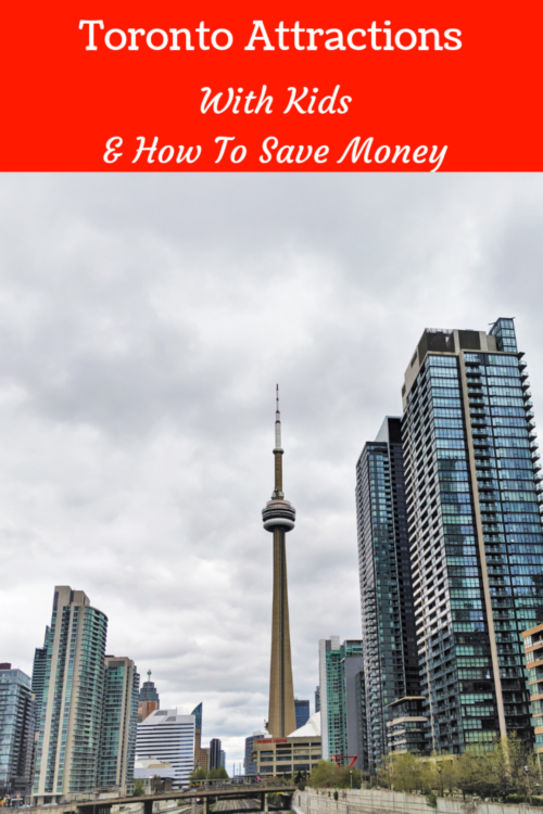Toronto attractions with kids and saving money on Toronto Attractions