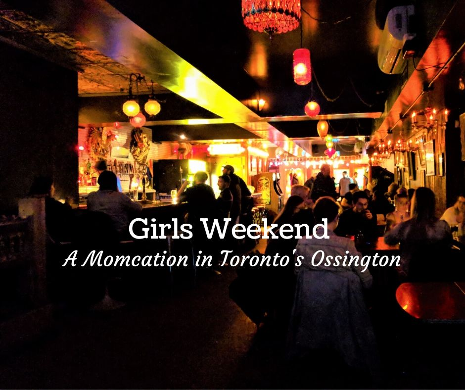 Girls Weekend in Toronto Ossington