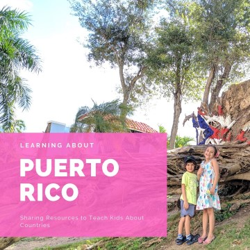 Learning About Puerto Rico with Kids