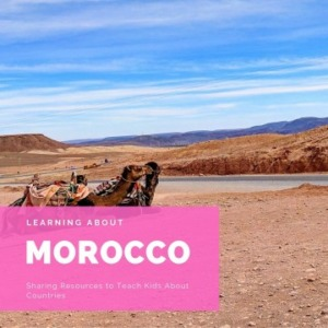 Learning About Morocco with Kids