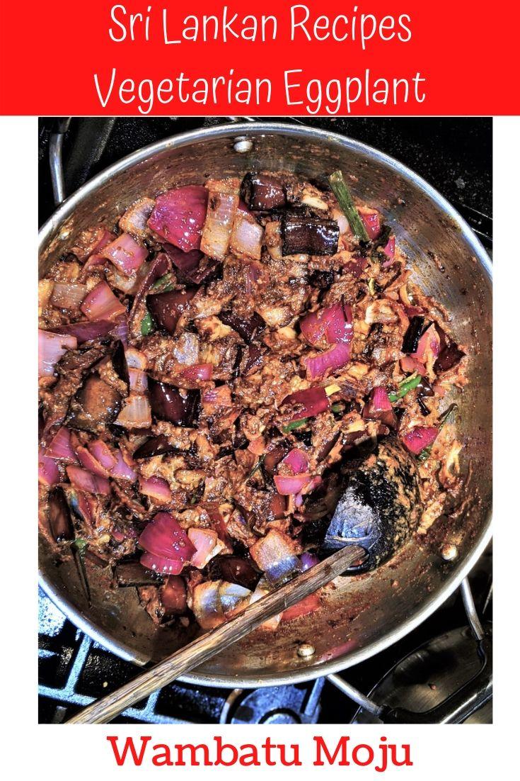 Eggplant and Aubergine recipe. Sri Lankan Batu moju. Vegetarian and Vegan recipes