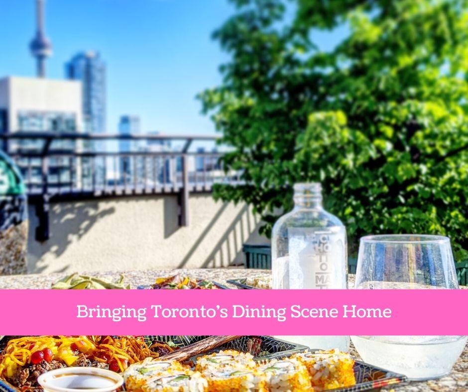 Bringing Toronto's Dining Scene Home