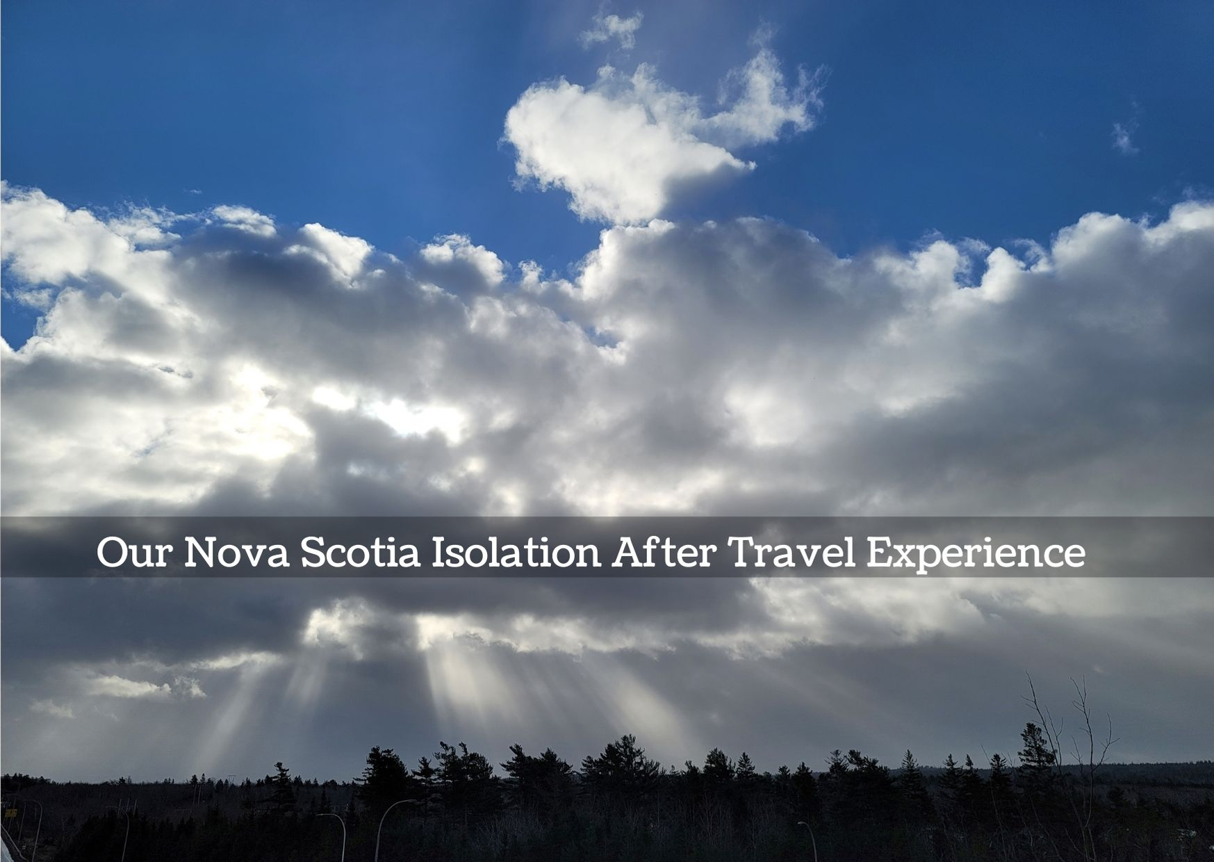 Clouds in sky Self isolation Nova Scotia with kids